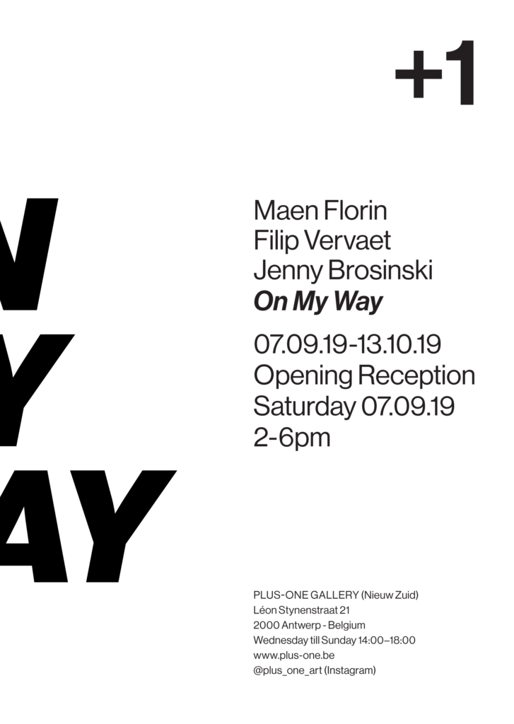 ON MY WAY - PLUS-ONE Gallery | Maen Florin - Filip Vervaet - Jenny Brosinski 1